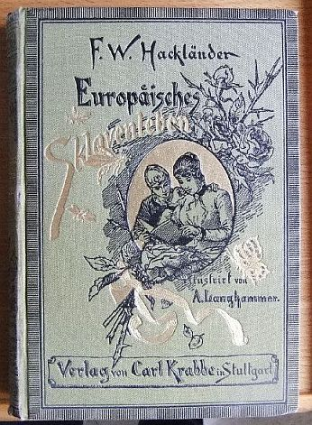 Europäisches Sklavenleben 1. Band (von insg. 3) - ill. von Arthur Langhammer 1. Aufl. (mit Ill.)