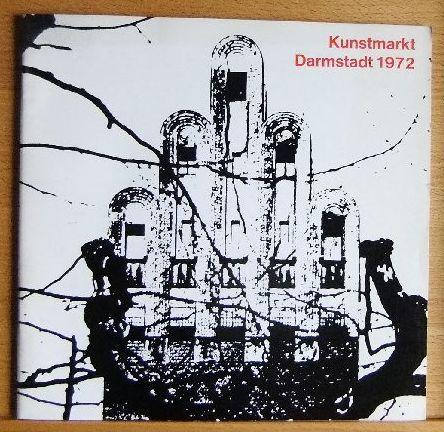 Kunstmarkt Darmstadt : 1972; Mathildenhöhe u. Kunsthalle, 12. 11. - 23. 12. 1972. [Kunstverein Darmstadt e. V.]