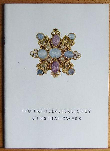 Führer des Hessischen Landesmuseums Darmstadt. Heft 2. Frühmittelalterliches Kunsthandwerk.
