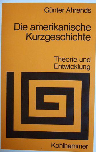Die amerikanische Kurzgeschichte : Theorie u. Entwicklung.Sprache und Literatur ; 107