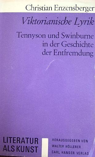 Viktorianische Lyrik : Tennyson u. Swinburne in d. Geschichte d. Entfremdung. Literatur als Kunst