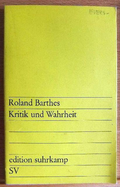 Kritik und Wahrheit. [Aus d. Franz. übers. von Helmut Scheffel], Edition suhrkamp ; 218 1. - 7. Tsd.