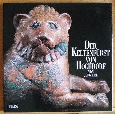 Der Keltenfürst von Hochdorf. Jörg Biel. Fotogr.: Peter Frankenstein, Jörg Jordan u.a.