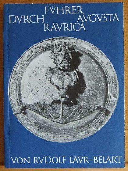 Führer durch Augusta Raurica. 4. Aufl.