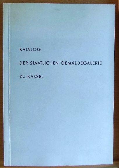 Vogel, Hans: Katalog der Staatlichen Gemäldegalerie zu Kassel. Neu bearb. von unter Mitarb. von ... Fotos: Erich Müller