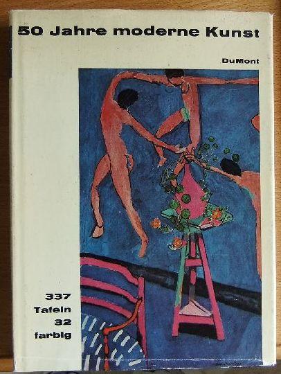 50 Jahre moderne Kunst. Mit e. Einf. von