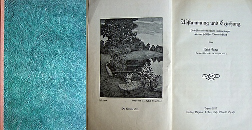 Jung, Erich: Abstammung und Erziehung. : Politisch-anthropolog. Betrachtgn an e. hessischen Verwandtschaft. Bibliothek familiengeschichtlicher Arbeiten ; Bd. 6