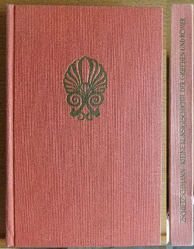 Kleine Kunstgeschichte Europas : Kunstgeschichte der Griechen und Römer. Kleine Kunstgeschichte der Welt , Bd. 3 2. Aufl., 12. - 21. Tsd.