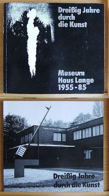 Dreißig Jahre durch die Kunst. Museum Haus Lange 1955-1985. 15.9.-1.12.1985 2 Bände.