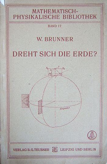 Dreht sich die Erde? Mathematisch-physikalische Bibliothek Bd. 17