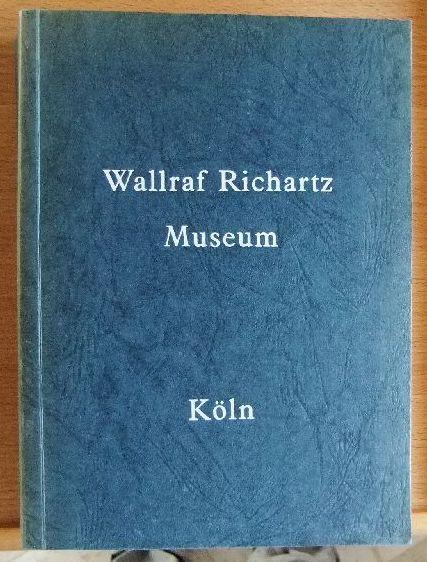 Verzeichnis der Gemälde. Wallraf-Richartz-Museum der Stadt Köln