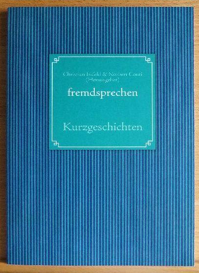 Fremdsprechen. Kurzgeschichten. ; Prešover Kurzgeschichtenwettbewerb 2010 1. Aufl. - Irsfeld, Christian [Hrsg.] und Norbert [Hrsg.] Conti