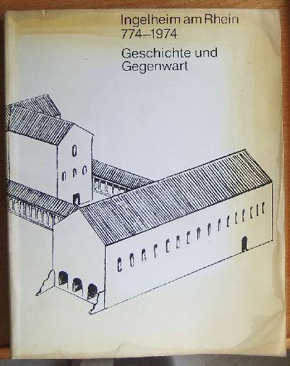 Lachenal, François [Hrsg.]: Ingelheim am Rhein : 774 - 1974; Geschichte u. Gegenwart. hrsg. von François Lachenal u. Harald T. Weise. Mit Beitr. von Robert Boehringer [u. a.]. Boehringer Ingelheim