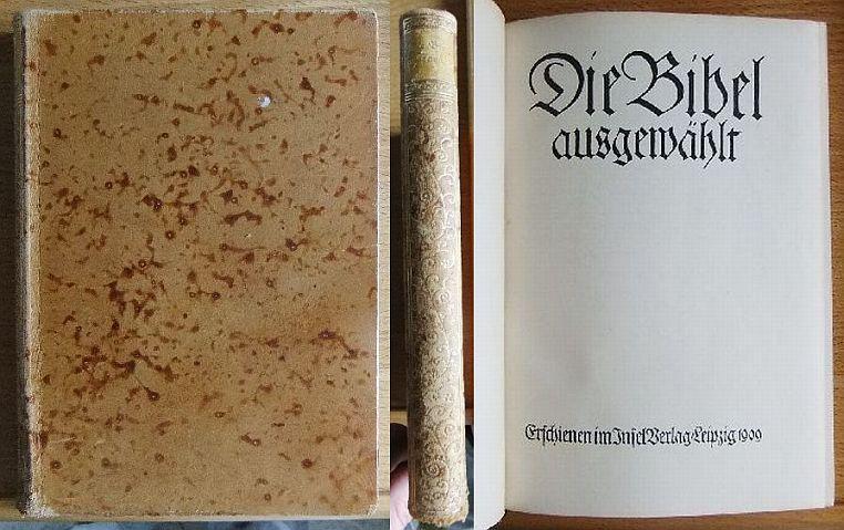 Die Bibel ausgewählt. ( Luther-Übersetzung. Ausgewählt und eingeleitet von Alfred und Paul Grotjahn ).