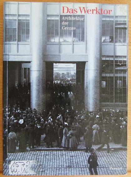 Drepper, Uwe [Hrsg.] und Jörg Becker: Das Werktor : Architektur der Grenze ; [anlässlich der Ausstellung