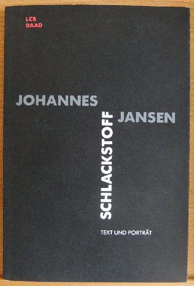 Jansen, Johannes: Schlackstoff : Materialversionen. Fototeil Renate von Mangoldt. Literarisches Colloquium Berlin ; Berliner Künstlerprogramm des DAAD, Text und Porträt ; 3