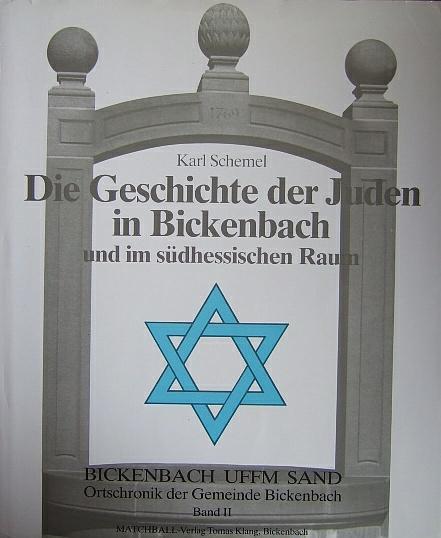 Die Geschichte der Juden in Bickenbach und im südhessischen Raum. Bickenbach uffm Sand. Ortschronik der Gemeinde Bickenbach. - Band 2.