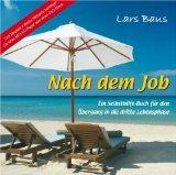 Nach dem Job [Tonträger] : ein Selbsthilfe-Buch für den Übergang in die dritte Lebensphase. Lars Baus. Ungekürzte Lesung von Manfred Callsen