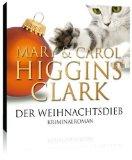 Der Weihnachtsdieb [Tonträger] : Kriminalroman. Mary & Carol Higgins Clark. Ungekürzte Lesung von Cornelia Dörr, Krimi-Bibliothek