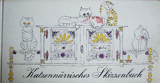 Katzennärrisches Skizzenbuch. erlebt gezeichnet und aufgeschrieben von...