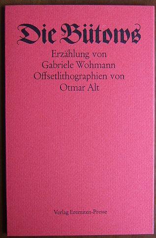 Die Bütows. : Erzählung. Gabriele Wohmann. Mit Offsetlithogr. von Otmar Alt 8, veränd. Aufl. - Wohmann, Gabriele und Otmar [Ill.] Alt
