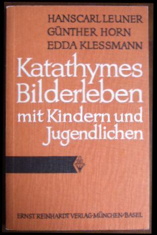 Katathymes Bilderleben mit Kindern und Jugendlichen. Hanscarl Leuner ; Günther Horn ; Edda Klessmann. Unter Mitarb. von Inge Klemperer ..., Beiträge zur Kinderpsychotherapie ; Bd. 25 2., korrigierte Aufl.