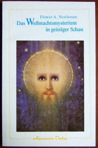 Das Weihnachtsmysterium in geistiger Schau. 5. Aufl.