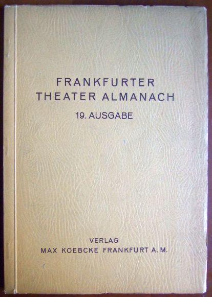 Frankfurter Theater Almanach, 19. Ausgabe. Mit zahlr. Abb.