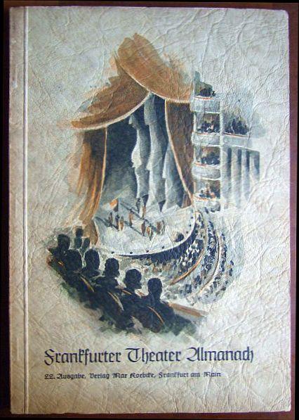 Frankfurter Theater Almanach, 22. Ausgabe. Mit zahlr. Abb.
