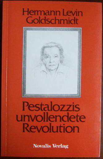 Pestalozzis unvollendete Revolution.