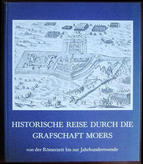 Hirschberg, Karl: Historische Reise durch die Grafschaft Moers von der Römerzeit bis zur Jahrhundertwende.