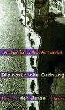 Die natürliche Ordnung der Dinge : [Roman]. Aus dem Portug. von Maralde Meyer-Minnemann