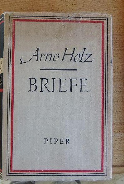 Briefe : Eine Ausw. Arno Holz. Hrsg. von Anita Holz u. Max Wagner. Mit einer Einf. von Hans Heinrich Borcherdt