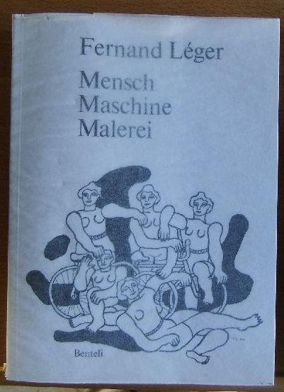 Léger, Fernand und Robert Füglister: Mensch, Maschine, Malerei : [Aufsätze u. Schriften zur Kunst]. Fernand Léger. [Übers. u. eingel. v. Robert Füglister]