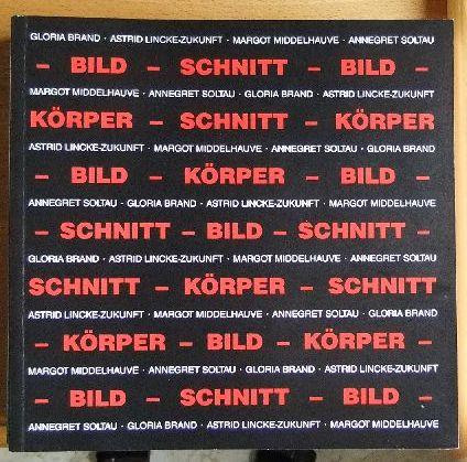 Bild - Schnitt - Bild : Gloria Brand ... ; 27.1. - 24.2.1991, Kunsthalle Darmstadt, Kunstverein Darmstadt e.V. Magistrat der Stadt Darmstadt ; Kunstverein Darmstadt