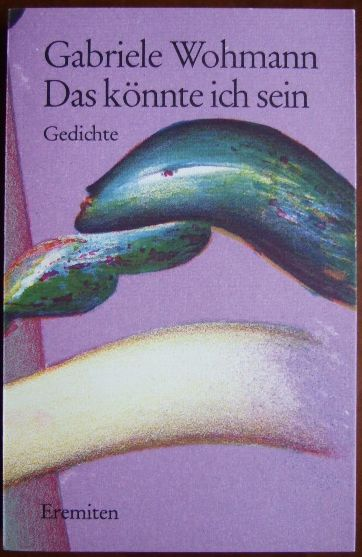Das könnte ich sein : sechzig neue Gedichte. Mit Orig.-Offsetlithogr. von Jörg Remé, Broschur ; 159 Erstausg. - Wohmann, Gabriele