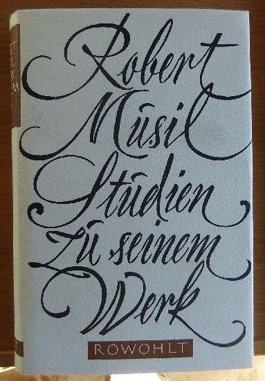 Robert Musil : Studien zu seinem Werk. Im Auftr. d. Vereinigung Robert-Musil-Archiv Klagenfurt hrsg. von Karl Dinklage u.a. 1. - 3. Tsd.