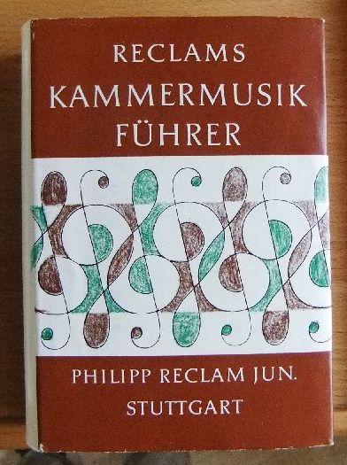 Reclams Kammermusikführer. Von unter Mitarb. von Wilhelm Zentner [u.a.], Reclams Universal-Bibliothek , Nr. 8001/8012 4. Aufl.