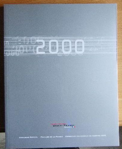 Langer, Daniel: Catalogue Officiel Pavillon de la France Exposition Universelle de Hanovre 2000