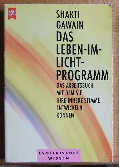 Das Leben-im-Licht-Programm. [Aus dem Amerikan. übertr. von Thomas Görden], [Heyne-Bücher / 8] Heyne-Bücher : 8, Heyne-Ratgeber ; 9621 Dt. Erstausg.