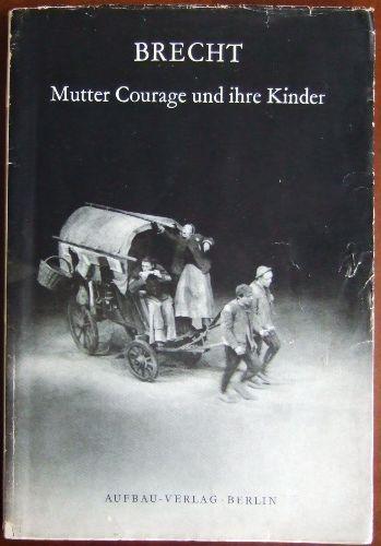 Brecht: Mutter Courage und ihre Kinder : eine Chronik a. d. Dreißigjährigen Krieg. ( Versuche Heft 20/21 )