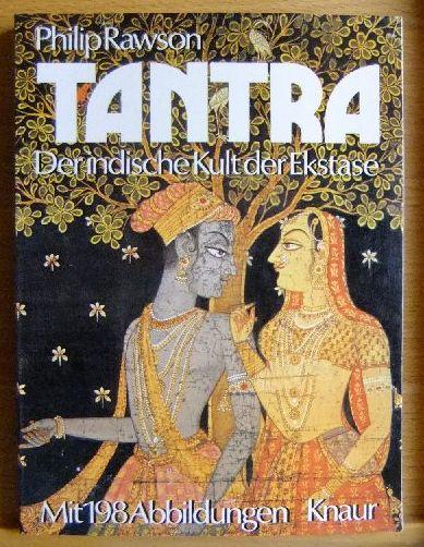 Tantra : d. ind. Kult d. Ekstase. Philip Rawson. [Aus d. Engl. übers. von Dieter Harnack] Vollst. Taschenbuchausg., 1. Aufl.