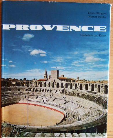 Provence : Landschaft u. Kunst. 4 farb. u. 88 schwarz/weiss Aufn. v. Werner Stuhler. Text v. Edwin Klingner