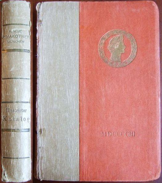 Katalog der Gemäldesammlung der königlichen neuen Pinakothek in München. Vollständige amtliche Ausgabe mit 127 Abbildungen.