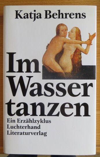 Behrens, Katja: Im Wasser tanzen : ein Erzählzyklus.