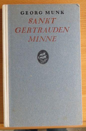Munk, Georg: Sankt Gertrauden Minne. Erste Ausg.