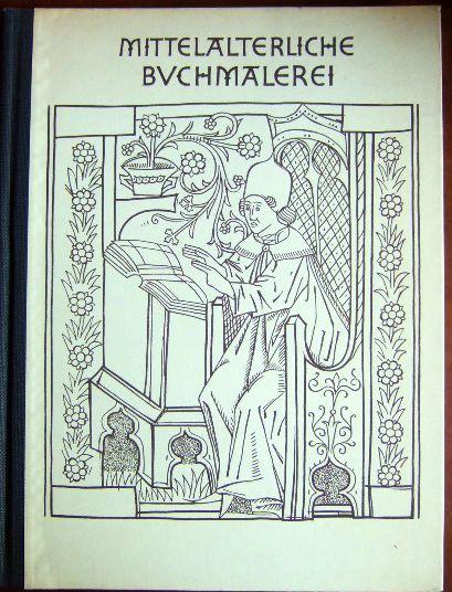Mittelalterliche Buchmalerei : Kleinodien aus Salzburg. Ernst Frisch