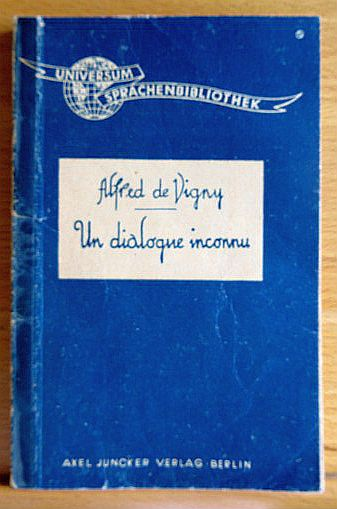 Un Dialogue inconnu. Alfred de Vigny, Universum-Sprachen-Bibliothek ; Bd. 4