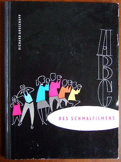 ABC des Schmalfilmens. Ill.: Otto Sacher