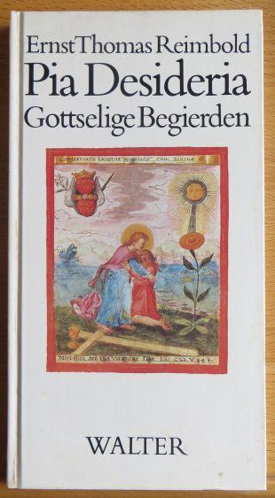 Pia Desideria : gottselige Begierden ; nach Hermann Hugos Werk von 1624.